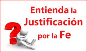 Entienda la Justificación por la Fe